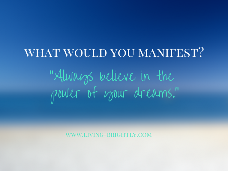 How to manifest what you want in your life?